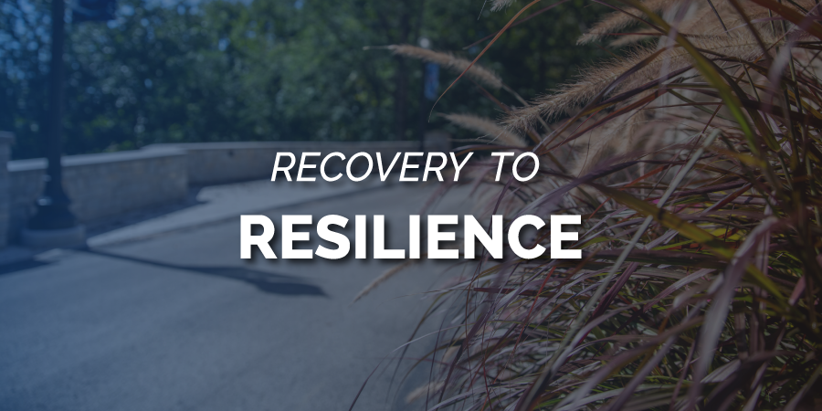 Recovery to Resilience